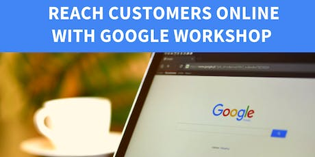 Reach Customers Online with Google Workshop tickets