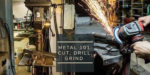 Metal 101: Cut, Drill, Grind 8.31+9.7.19
