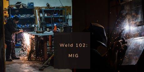 Weld 102: MIG 10.26+11.2.19 tickets