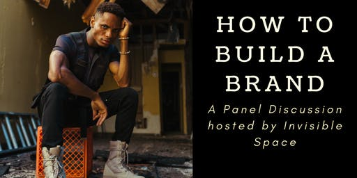 How To Build A Brand: A Panel Discussion For Creatives