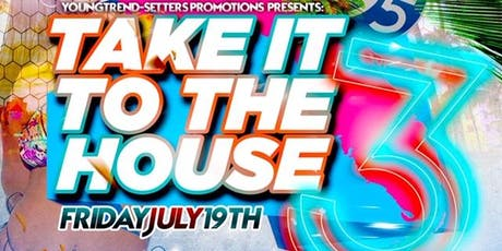 Take It To The House: Part 3 tickets