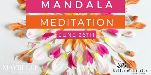 Mandala Meditation with Maybelle Blooms and Belles & Thistles Floral Design