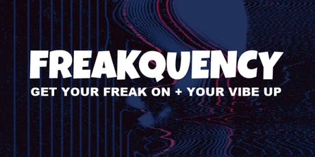 FREAKQUENCY: DTLA Hip Hop Night tickets