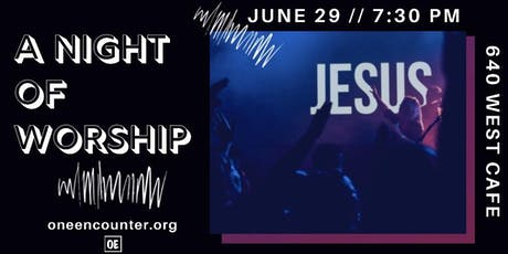 A Night of Worship at 640 West Cafe! tickets