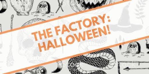 The Factory: HALLOWEEN!