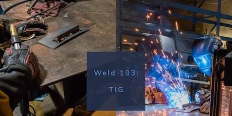 Weld 103: TIG 11.9+16.19 tickets