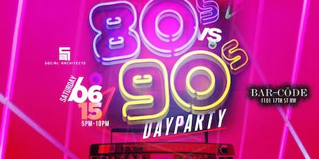 80'S VS 90'S DAY PARTY  tickets