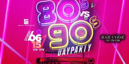 80'S VS 90'S DAY PARTY