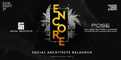ENCORE - SOCIAL ARCHITECTS BY INVITATION ONLY  tickets