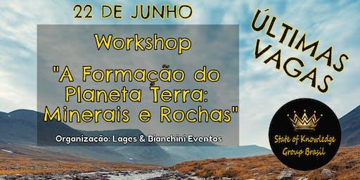 """Workshop """"A formação do Planeta Terra:  Minerais e"""