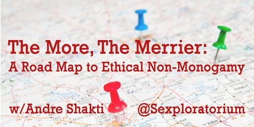 The More, The Merrier: A Road Map to Ethical Non-Monogamy w/Andre Shakti