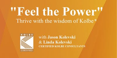 ""\""""Feel the Power"""" - Thrive with the wisdom of Kolbe""400|200|?|en|2|9acf47be3400ee114750b83e073c7d39|False|UNLIKELY|0.3755102753639221