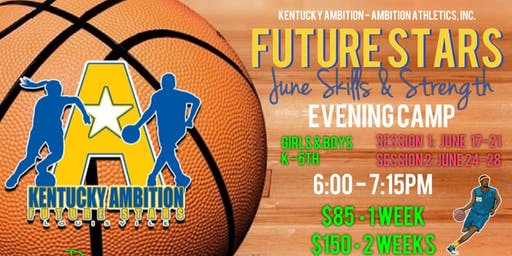 KENTUCKY AMBITION FUTURE STARS - 2019 Evening Camp