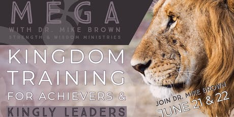 MEGA | Kingdom Leadership Training w/ Dr. Mike Brown tickets