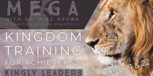 MEGA | Kingdom Leadership Training w/ Dr. Mike Brown
