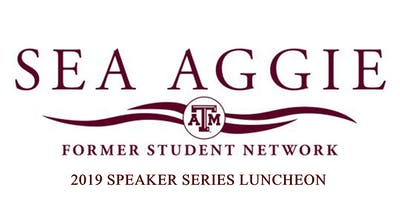 Sea Aggie Former Student Network 2019 Speaker Series Luncheon