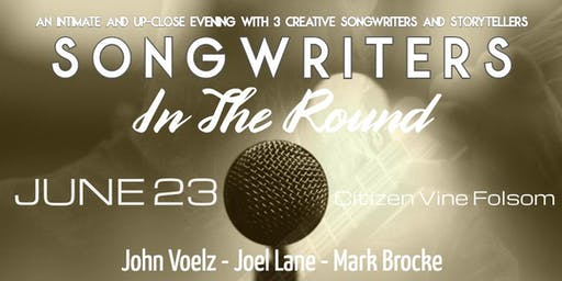 Songwriters in the Round with John Voelz, Joel Lane, and Mark Brocke (GENERAL AND VIP)