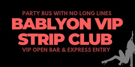 BABYLON MIAMI - HIP HOP STRIPCLUB  - OPEN BAR Party Bus Package tickets