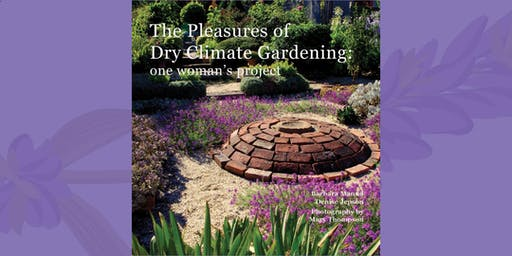 Denise Jepson & Barbara Maund: The Pleasures of Dry Climate Gardening - Axedale
