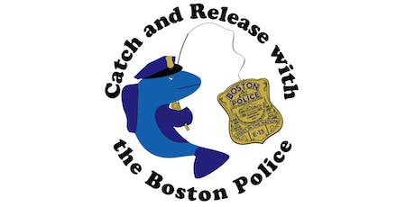 "3rd Annual ""Catch and Release with the Boston Police"" Kids Fishing Derby tickets"