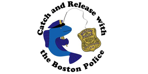 "3rd Annual ""Catch and Release with the Boston Police"" Kids Fishing Derby"