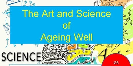 """GS Conference """"The Art and Science of Ageing Well"""" tickets"""
