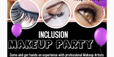 Inclusion Makeup Party