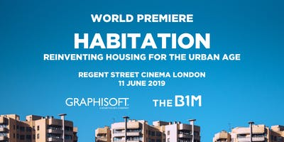 Habitation: Reinventing Housing for the Urban Age - World Premiere