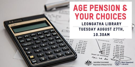 Aged Pension and your Choices @ Leongatha Library