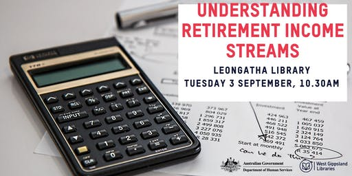 Understanding Retirement Income Streams @ Leongatha Library
