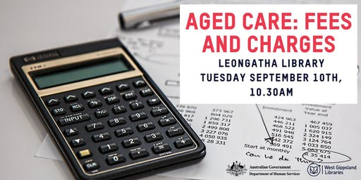 Aged Care - Fees and Charges @ Leongatha Library