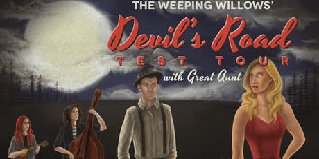 Devil's Road Test Tour - The Weeping Willows and Great Aunt tickets
