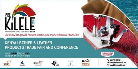 KILeLe  (Kenya International Leather, Leather Products) Trade Fair tickets