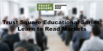 Trust Square Educational Series - Learn to Read Markets!
