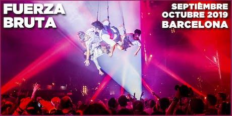 Fuerza Bruta - Barcelona 2019 entradas