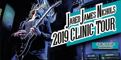 Jared James Nichols 2019 Clinic Tour powered by Bl