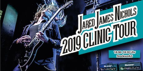 Jared James Nichols 2019 Clinic Tour powered by Blackstar Tickets