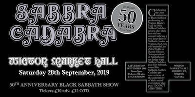 Sabbra Cadabra - 50th Anniversary Sabbath Show - WIGTON2!