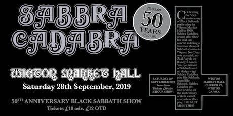 Sabbra Cadabra - 50th Anniversary Sabbath Show - WIGTON2! tickets