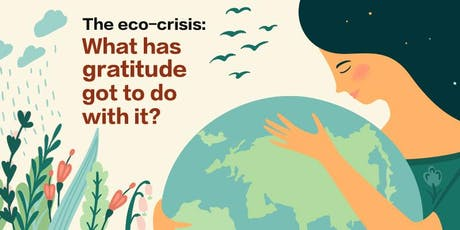 Eco-crisis – what's gratitude gotta do with it? tickets
