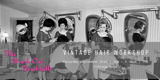 Vintage Hair Workshop with The Brush Out Bombshells