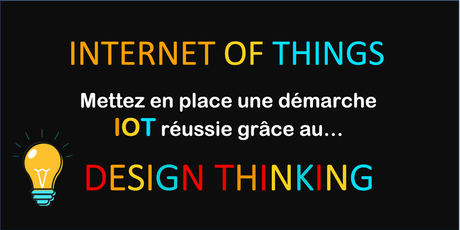 Formation - Mettez en place votre Projet IOT grâce au Design Thinking billets