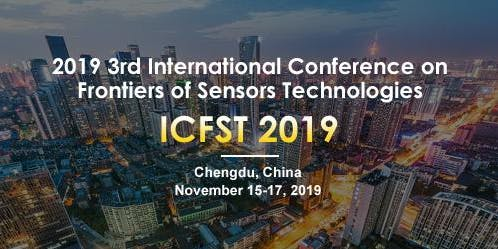 2019 3rd International Conference on Frontiers of Sensors Technologies (ICFST 2019)