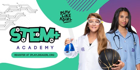 Play Like a Girl STEM+ Academy tickets