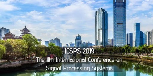 11th International Conference on Signal Processing Systems (ICSPS 2019)