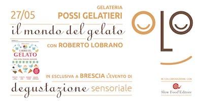 """Tour di presentazione del libro """"Il Mondo del Gelato"""" di Roberto Lobrano presso Possi Gelatieri ed in collaborazione con Slow Food Editore"""