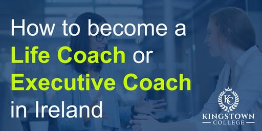 SOLD OUT! Dun Laoghaire | FREE LIFE & EXECUTIVE COACHING Workshop