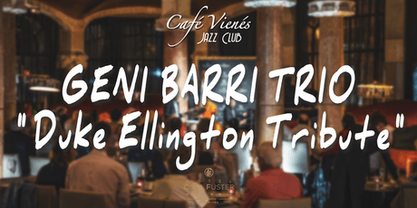 "Música Jazz en directo: GENI BARRI TRIO ""Duke Ellington Tribute"" entradas"