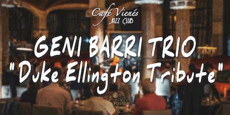 "Música Jazz en directo: GENI BARRI TRIO ""Duke Ellington Tribute"" tickets"