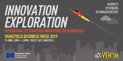 Wakefield Business Week 2019 Innovation Exploration